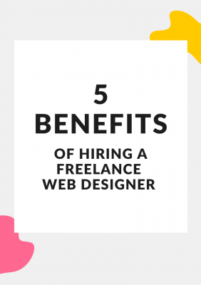 Graphic cover for 5 Benefits of Hiring a Freelance Web Designer article